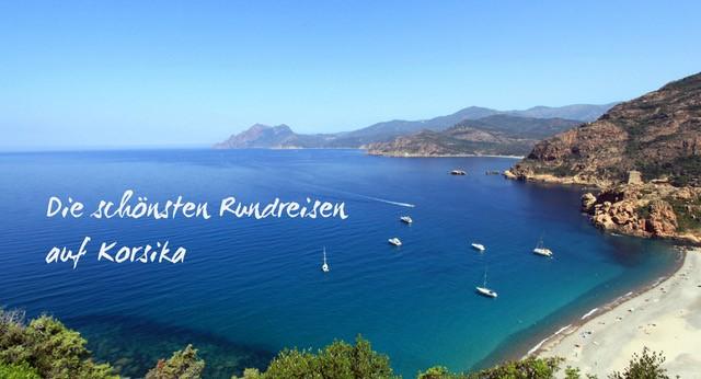 Reportage Die Schonsten Rundreisen Auf Korsika Tipps Von